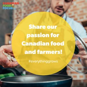 Share our passion for Canadian food and farmers